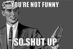 אתה לא מצחיק