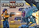 המשחק הרביעי בסדרת קומנדו , אחרי קומנדו 1 2 וקומנדו התקפה יוצא קומנדו 3 שהוא רביעי  , יש לכם את כל הסדרה פה בלחצנים אז תהנו ...כרגיל לחסל את כל האויבים לירות בכל מה שזז , משחק מעולה