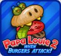 פאפא לואי פעולה חדש , משחק בסגנון של סופר מריו , פאפא לואי 2 מתקפת ההמבורגרים , הירקות של ההמבורגרים תוקפים ועליכם לחסל אותם לאסוף מטבעות ולעבור שלבים , משחק מגניב ביותר