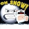 או שלג ! ברחו מהכדור שלג שרודף אחריכם בכל השלבים , תהיו צריכים להיות ממש מהירים כדי לעבור שלבים מסוימים , משחק קשה